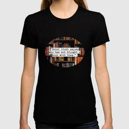 Never trust anyone  T-shirt