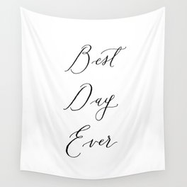 Best Day Ever Wall Tapestry