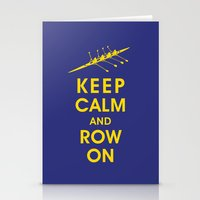 rowing Stationery Cards featuring Keep Calm and Row On (For the Love of Rowing) by KeepCalmShop