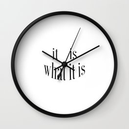 It Is What It Is, Deal With It Wall Clock