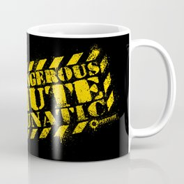 Dangerous Mute Lunatic Coffee Mug