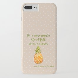 Be a pineapple- stand tall, wear a crown and be sweet on the inside iPhone Case