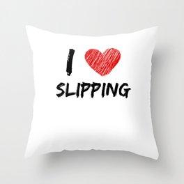 I Love Slipping Throw Pillow