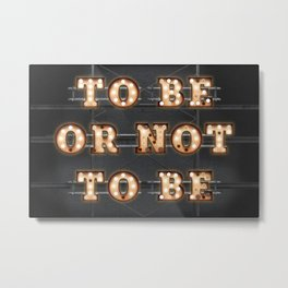 To Be or not To Be - Bulb Metal Print