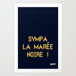 Carte Postale - Sympa la marée noire ! Art Print