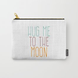 Hug Me To The Moon Carry-All Pouch
