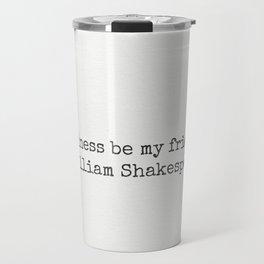 Boldness be my friend. William Shakespeare Travel Mug