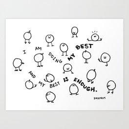 Bird no. 448: My Best is Enough Art Print