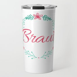 Bride Shirt Ideas Ladies with Flowers Travel Mug