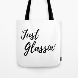 Just Glassin Outdoors Design Tote Bag