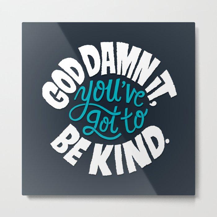 Be Kind. Metal Print