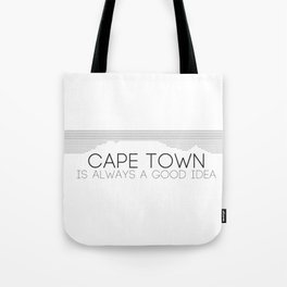 Cape Town is always a good idea. Tote Bag
