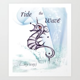Ride the wave... my wave Art Print