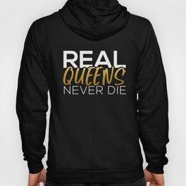 Real Queens Never Die Hoody