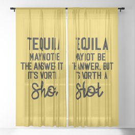 Tequila Worth A Shot Funny Quote Sheer Curtain