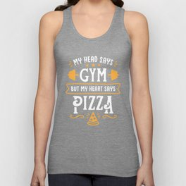 My Head Says Gym But My Heart Says Pizza (Typography) Unisex Tank Top