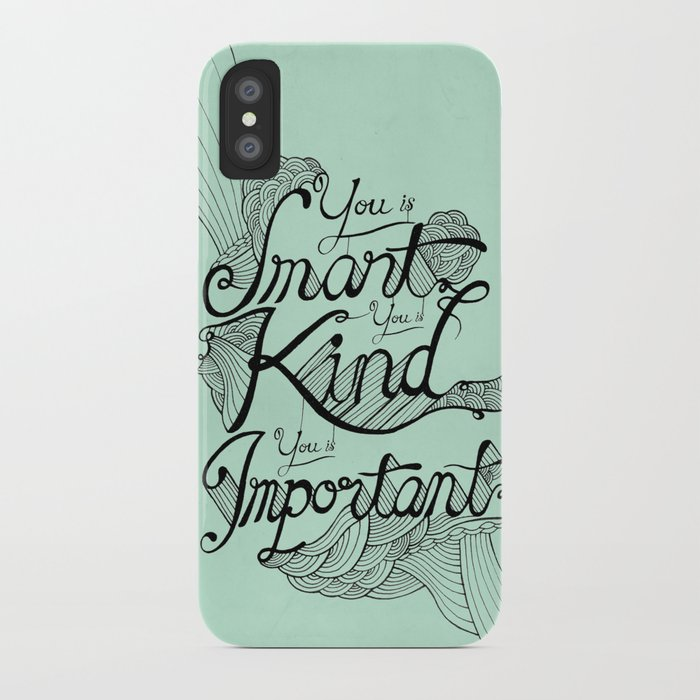 Smart. Kind. Important. iPhone Case