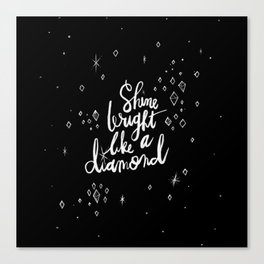 Shine Bright Like A Diamond - Black Canvas Print