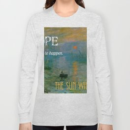 Hope:  The Sun Will Rise Long Sleeve T-shirt