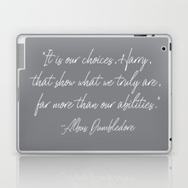 Our Choices Show Who We Truly Are Laptop & iPad Skin