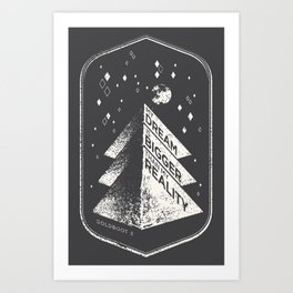 Dream Bigger Reality Art Print