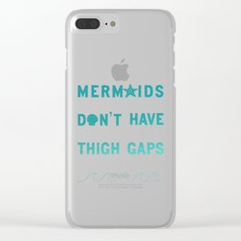 Mermids Don't Have Thigh Gaps* Clear iPhone Case
