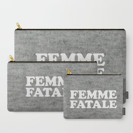 Femme Fatale Quote Carry-All Pouch