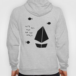 Nautical Illustration Summer  - Let's Sail And See The World no.4 - Black and White Scandinavian Hoody