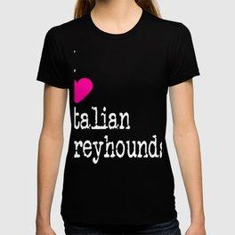 I Heart Italian Greyhounds   Love Italian Greyhounds - Dog Breed T-shirt