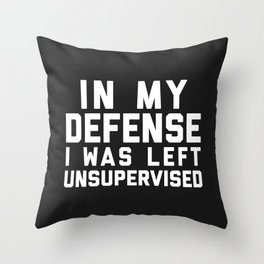 Left Unsupervised Funny Quote Throw Pillow