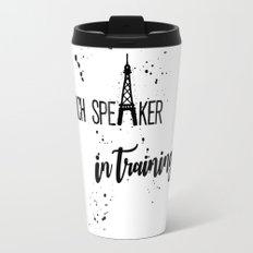 French Speaker In Training Travel Mug