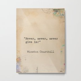 Winston S. Churchill quote x 1 Metal Print