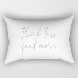 Think Less Feel More - Meditation Yoga Inspirational Quote Rectangular Pillow
