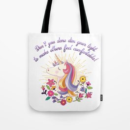 Don't You Dare Dim Your Light To Make Others Feel Comfortable Tote Bag