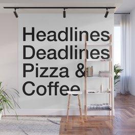 Headlines Deadlines Pizza Coffee Wall Mural