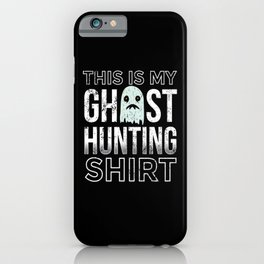 This is My Ghost Hunting iPhone Case