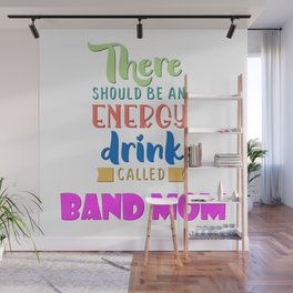 Band Mom - Energy Drink Wall Mural