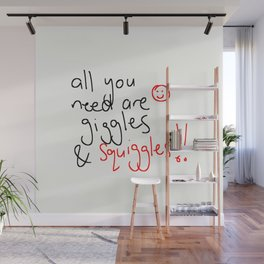 All You Need Are Giggles And Squiggles - Fun, Inspirational Quote Wall Mural
