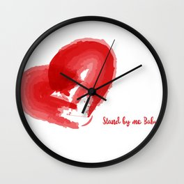 Stand by me Baby... Wall Clock