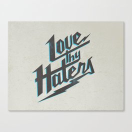 Love Thy Haters - White Canvas Print
