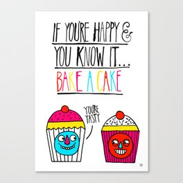 If you're happy and you know it...bake a cake Canvas Print