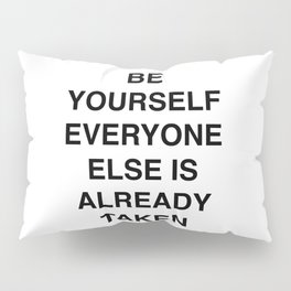 quote | be yourself Pillow Sham