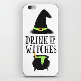 Drink Up Witches iPhone Skin