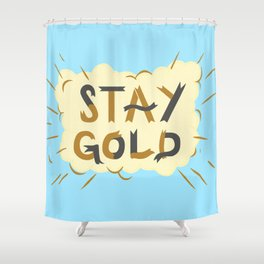 Stay Gold Print Shower Curtain