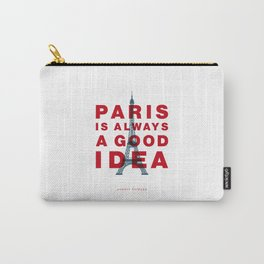 Paris is Always a Good Idea Audrey Hepburn Beautiful Life and Love Quote Gift for Girlfriend Carry-All Pouch