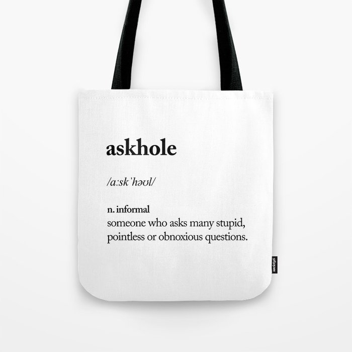 Askhole Funny Meme Dictionary Definition Black And White Typography