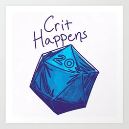 Crit Happens D20  Art Print