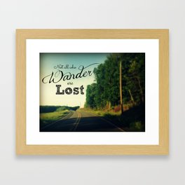 Those Who Wander are Not Lost Framed Art Print