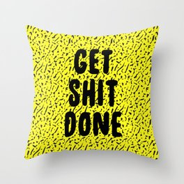 Get Shit Done 1980s 1990s Throw Pillow