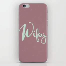 Wifey Handlettered Text - Turquoise/Rose iPhone Skin